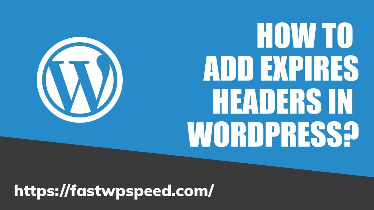How to add expires headers in WordPress