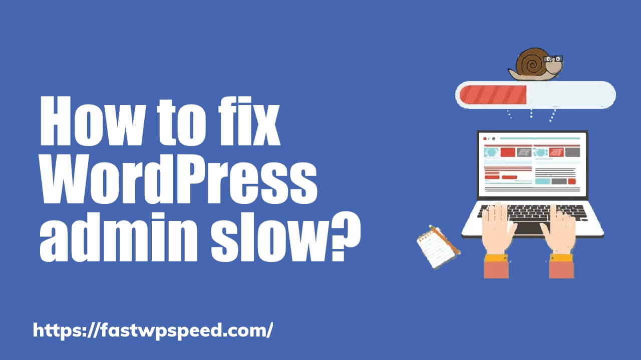 How-to-fix-a-WordPress-admin-slow