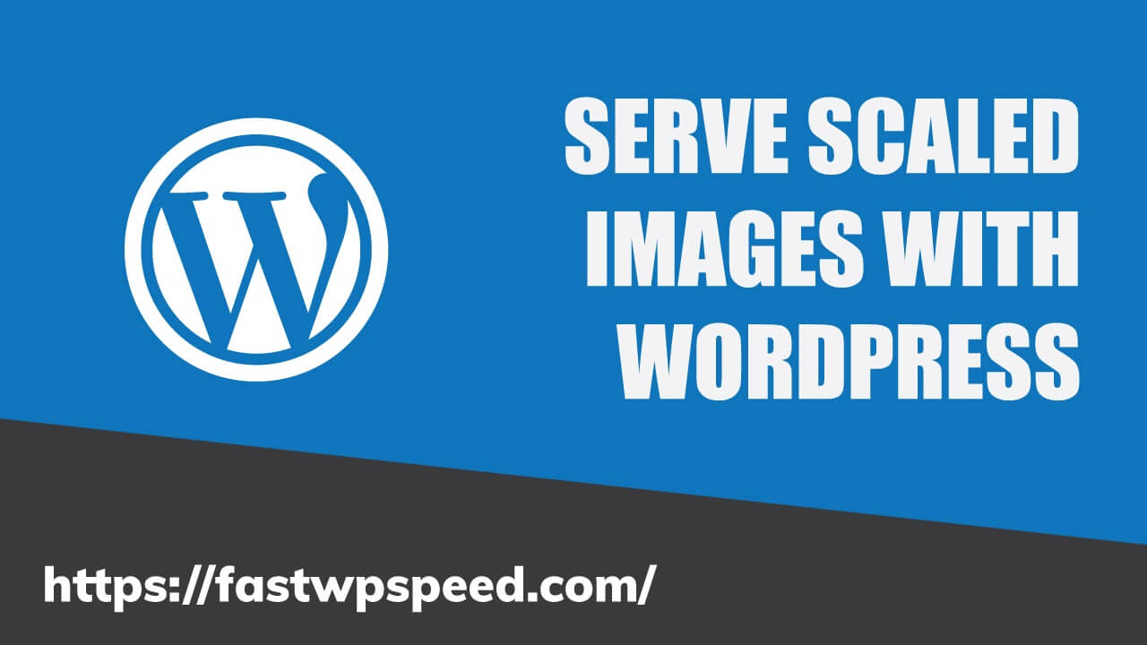 How to serve scaled images with WordPress