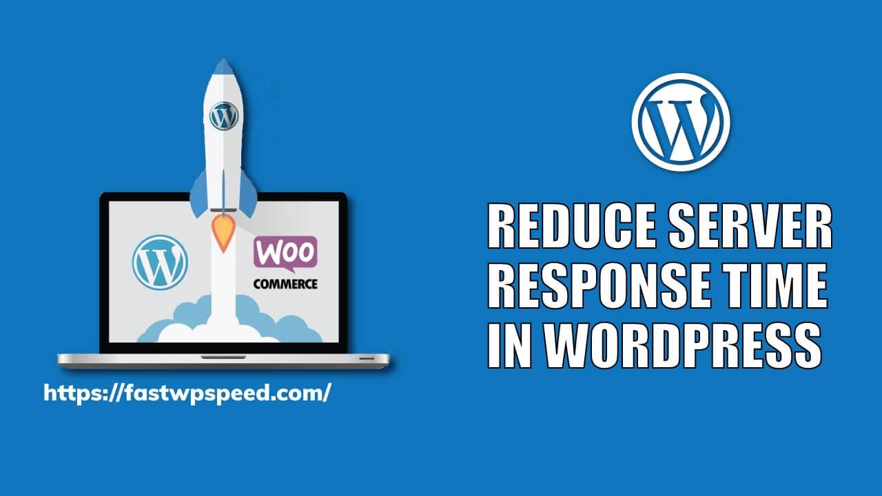 Reduce server response time in WordPress