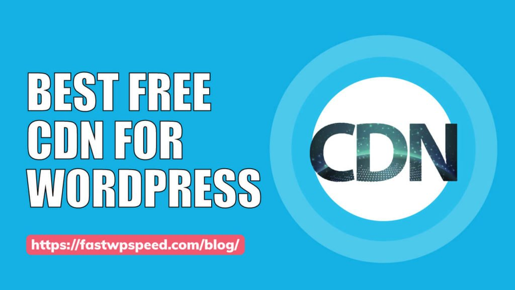 best free CDN for WordPress