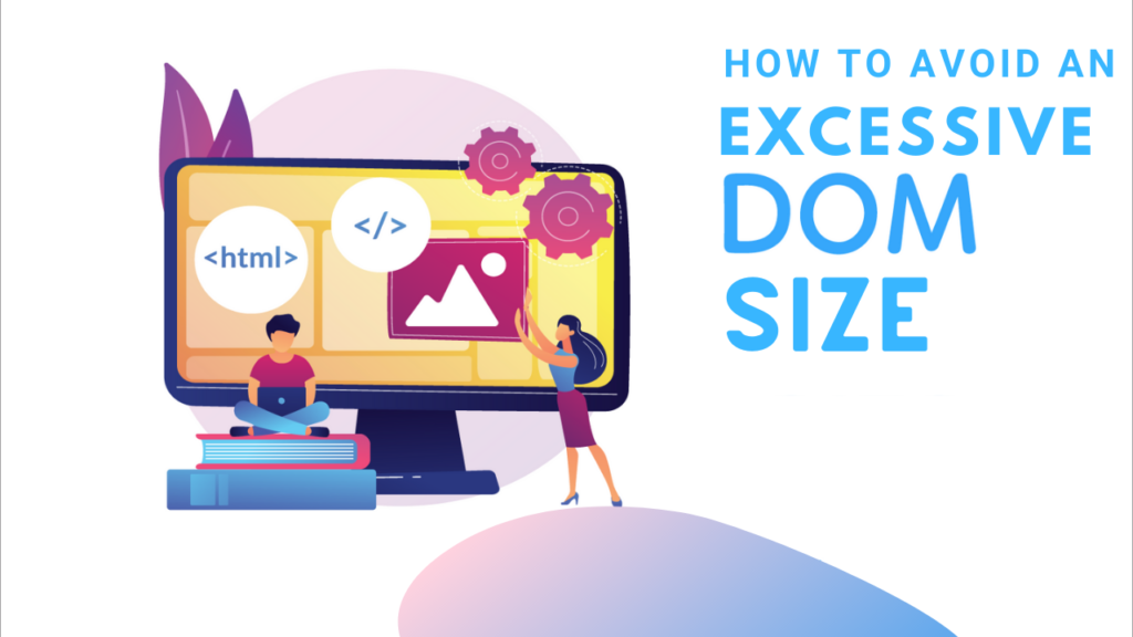 Avoid an Excessive DOM Size