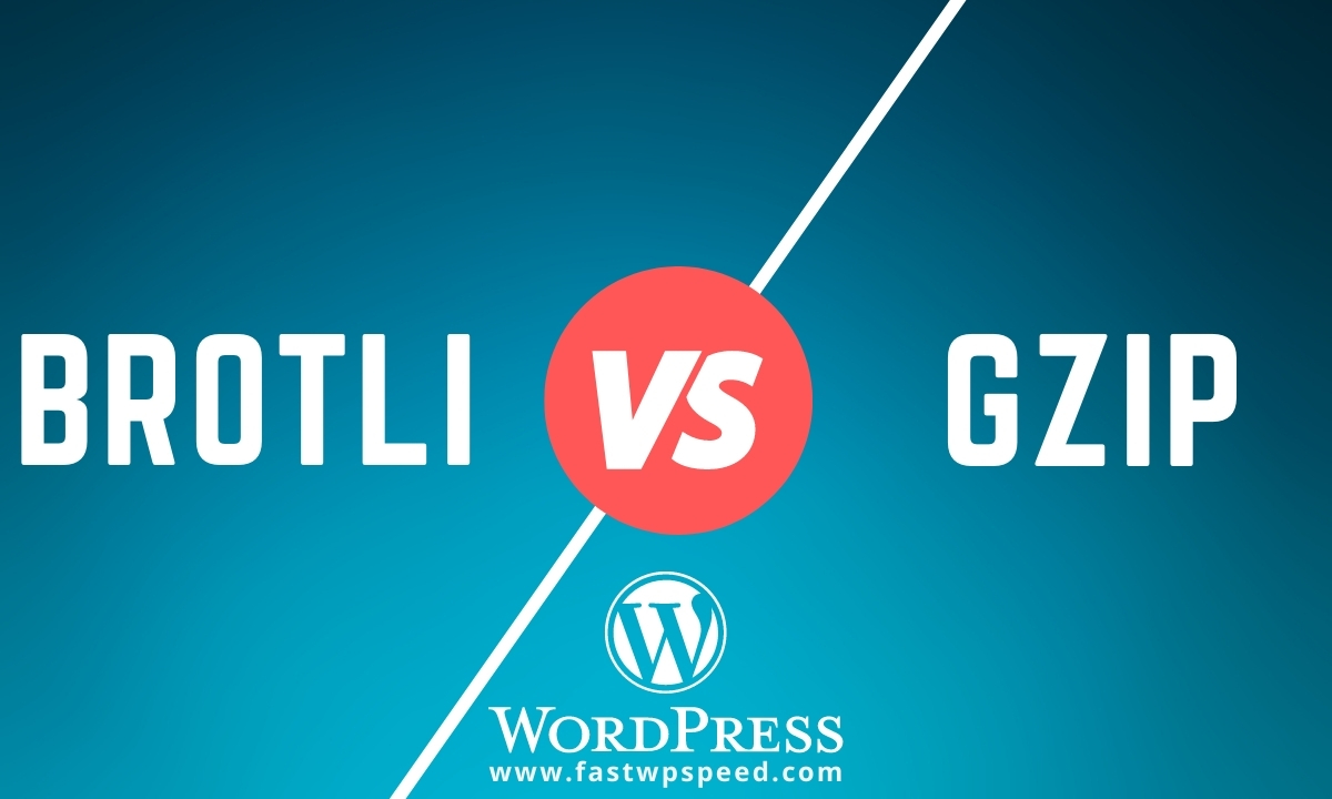 Brotli Vs GZIP for WordPress