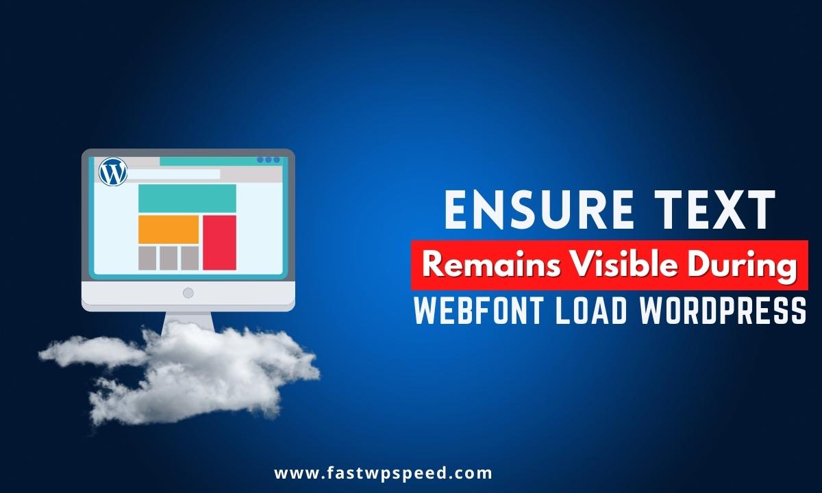 Ensure Text Remains Visible During Webfont Load WordPress