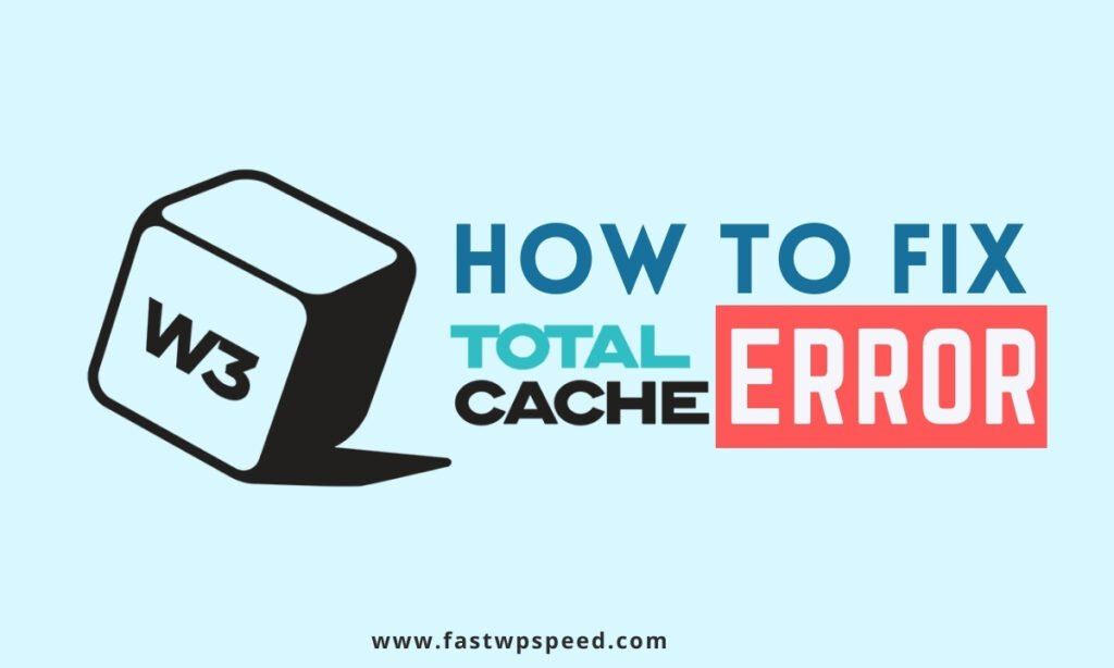 How to Fix W3 Total Cache Error