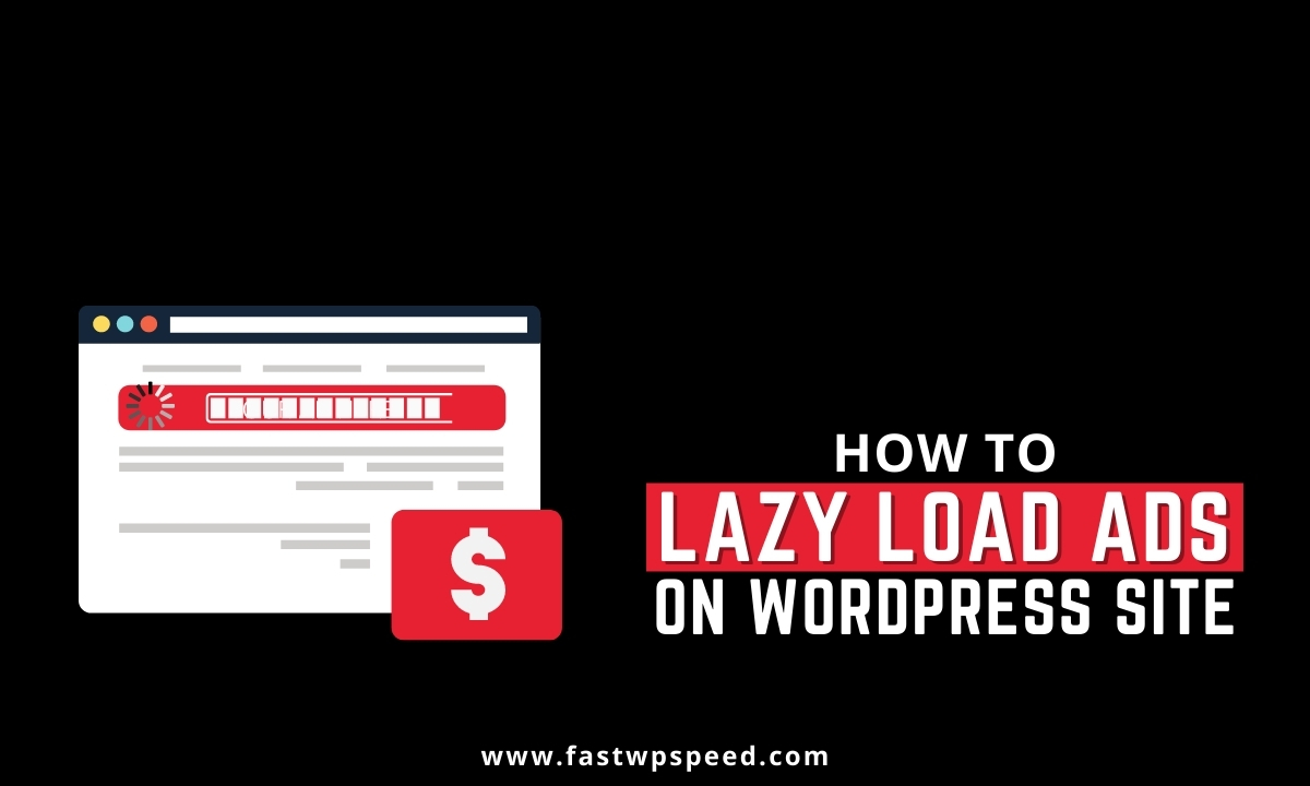 How to Lazy Load Ads on Your WordPress Site - optimization tips