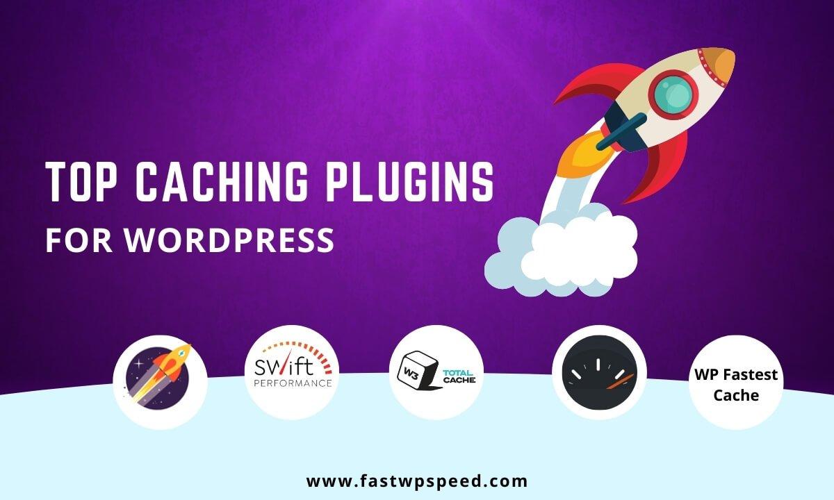 Top Caching Plugins for WordPress
