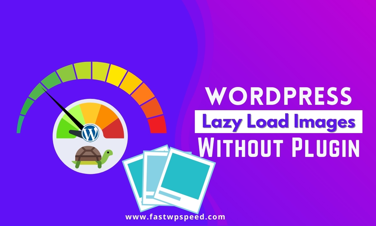 WordPress Lazy Load Images Without Plugin - experts guide