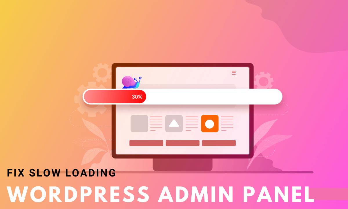 wordpress dashboard slow loading