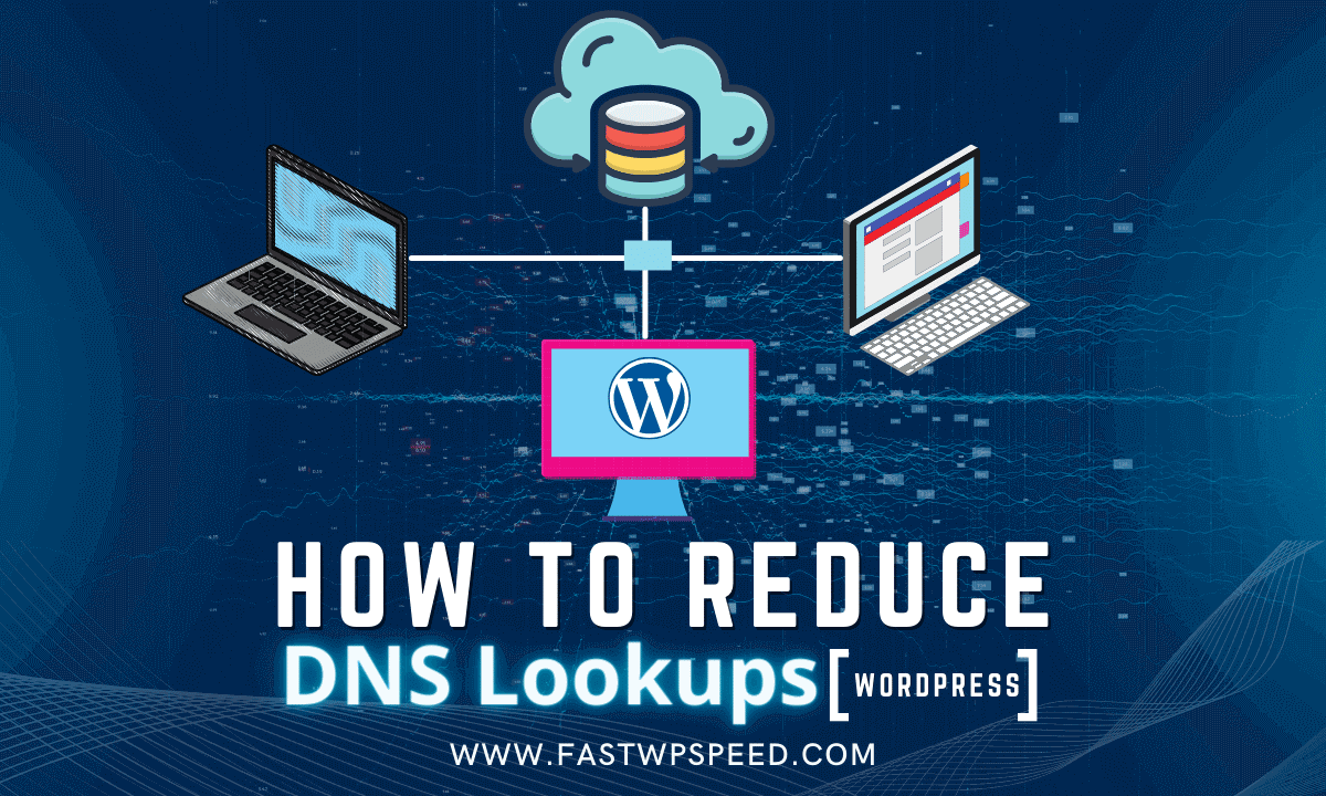 How To Reduce DNS Lookups in WordPress
