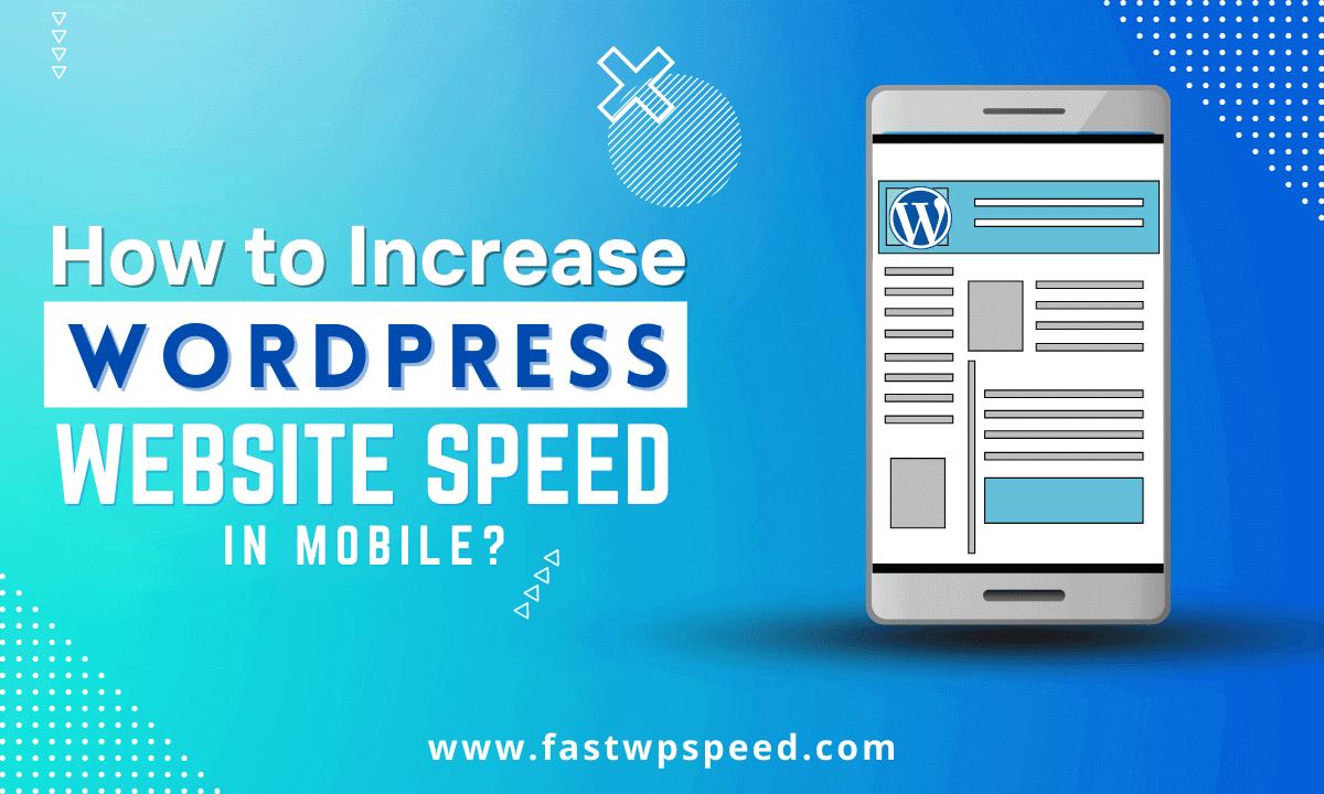 How to Increase WordPress Website Speed in Mobile