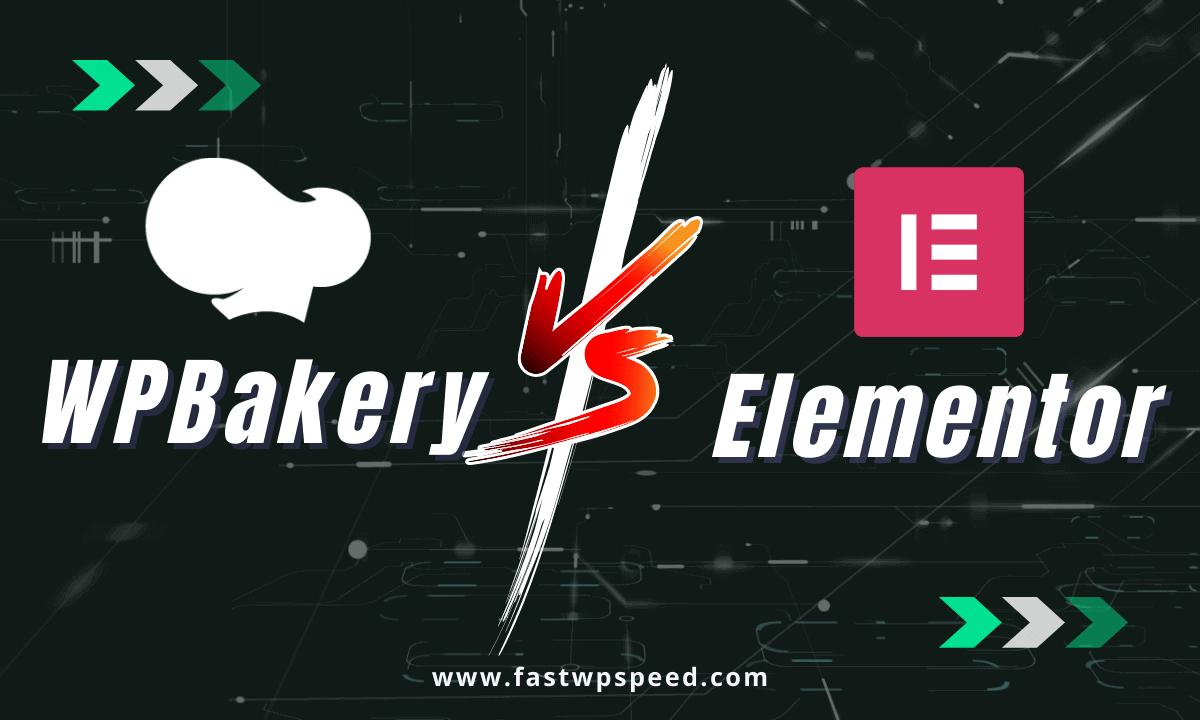 WPBakery Vs Elementor Speed