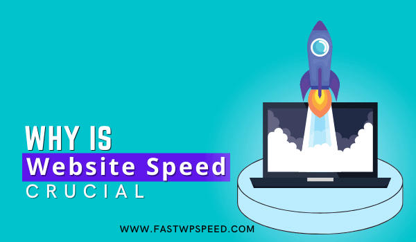 Why is Website Speed Crucial